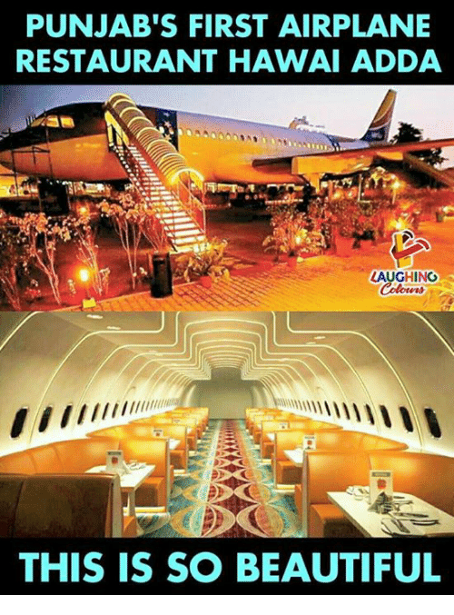 Beautiful, Airplane, and Restaurant: PUNJAB'S FIRST AIRPLANE  RESTAURANT HAWAI ADDA  LAUGHING  THIS IS SO BEAUTIFUL