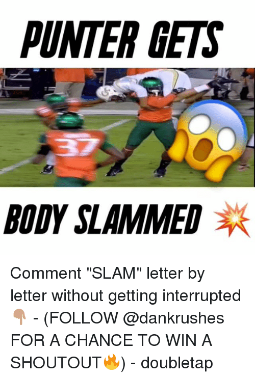 "Bodies , Memes, and Shoutouts: PUNTER GETS  BODY SLAMMED Comment ""SLAM"" letter by letter without getting interrupted 👇🏽 - (FOLLOW @dankrushes FOR A CHANCE TO WIN A SHOUTOUT🔥) - doubletap"