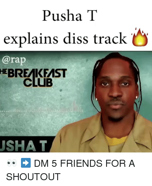Club, Diss, and Friends: Pusha T  explains diss track  @rap  HEBREAKFAST  CLUB  USHA T 👀 ➡️ DM 5 FRIENDS FOR A SHOUTOUT