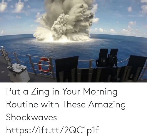 morning routine: Put a Zing in Your Morning Routine with These Amazing Shockwaves https://ift.tt/2QC1p1f