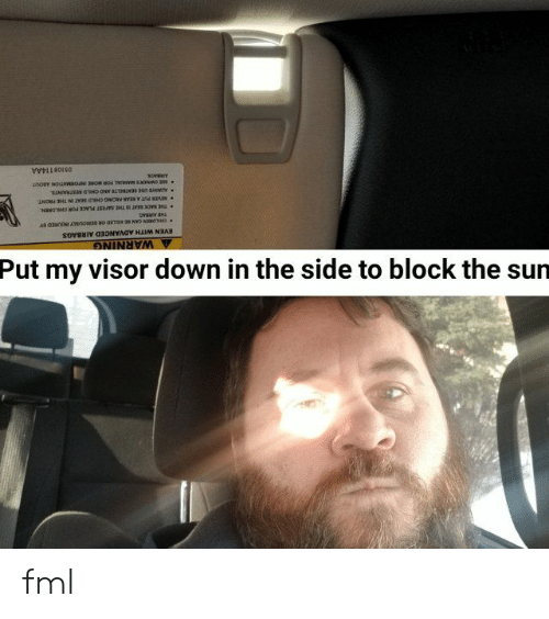 FML: Put my visor down in the side to block the sun fml