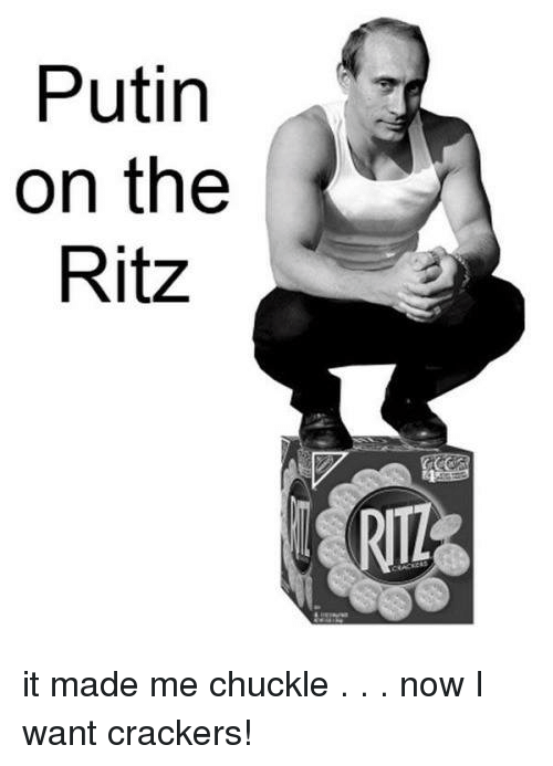 putin on the ritz: Putin  on the  Ritz  RTL it made me chuckle . . . now I want crackers!