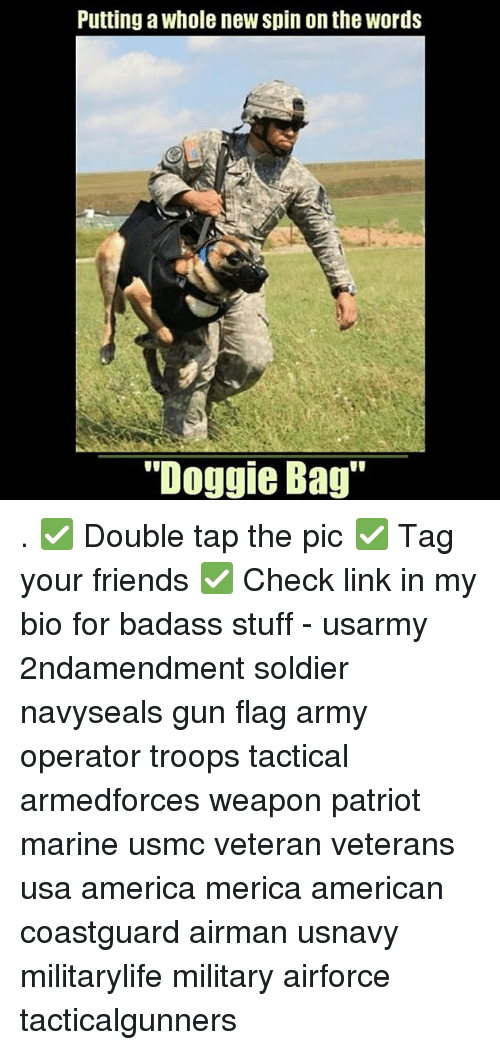 """Badasses: Putting a whole new spin on the words  """"Doggie Bag . ✅ Double tap the pic ✅ Tag your friends ✅ Check link in my bio for badass stuff - usarmy 2ndamendment soldier navyseals gun flag army operator troops tactical armedforces weapon patriot marine usmc veteran veterans usa america merica american coastguard airman usnavy militarylife military airforce tacticalgunners"""