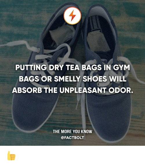 Gym Bag Odor: PUTTING DRY TEA BAGS IN GYM BAGS OR SMELLY SHOES WILL