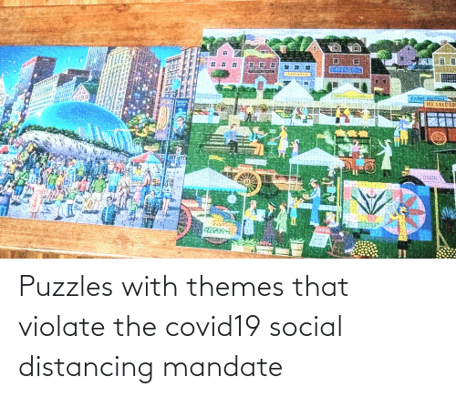 mandate: Puzzles with themes that violate the covid19 social distancing mandate