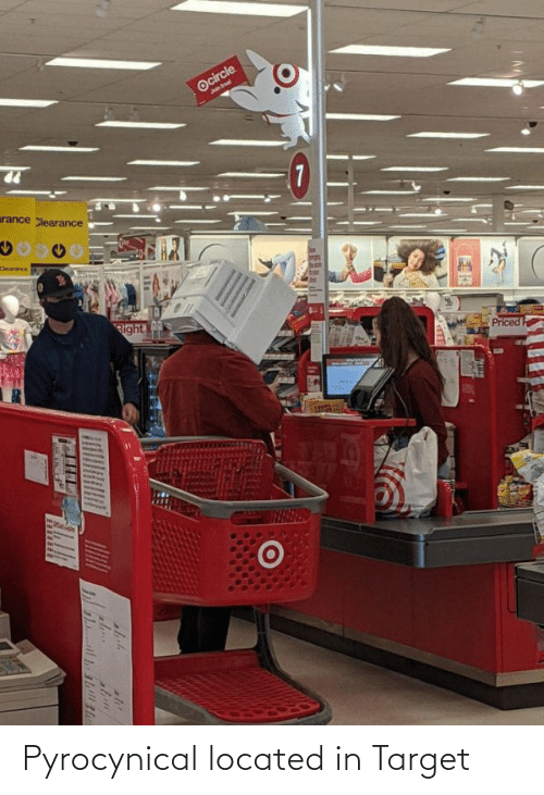 Pyrocynical: Pyrocynical located in Target