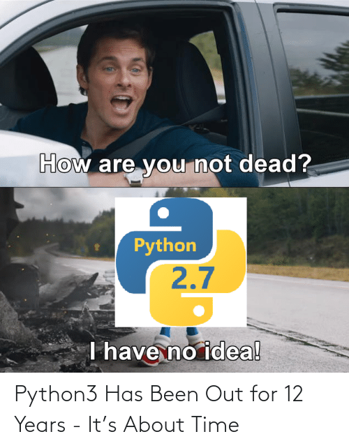 Has Been: Python3 Has Been Out for 12 Years - It's About Time