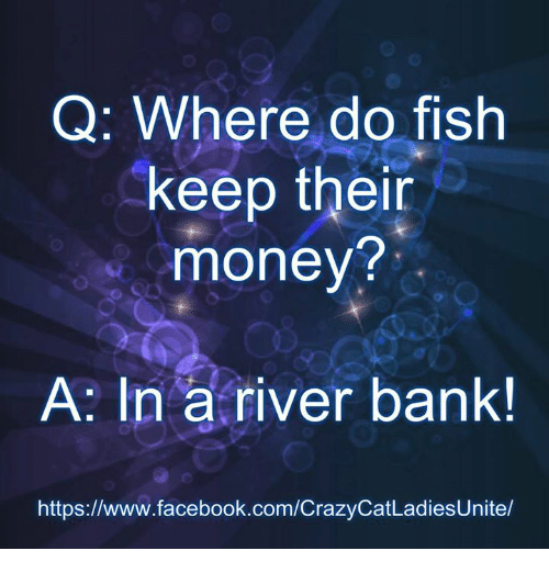 where do fish keep their money why do christians eat fish