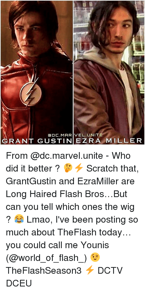 Lmao, Memes, and Marvel: QOC. MARVEL. UNITE  GARANT GUSTINEZRA MILLER From @dc.marvel.unite - Who did it better ? 🤔⚡️ Scratch that, GrantGustin and EzraMiller are Long Haired Flash Bros…But can you tell which ones the wig ? 😂 Lmao, I've been posting so much about TheFlash today…you could call me Younis (@world_of_flash_) 😉 TheFlashSeason3 ⚡️ DCTV DCEU