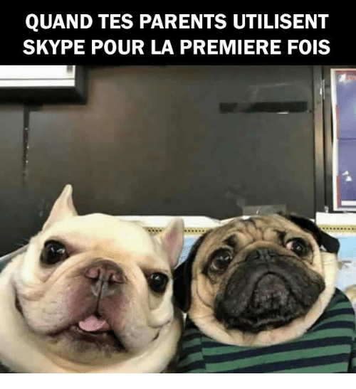 Memes, Parents, and Skype: QUAND TES PARENTS UTILISENT  SKYPE POUR LA PREMIERE FOIS