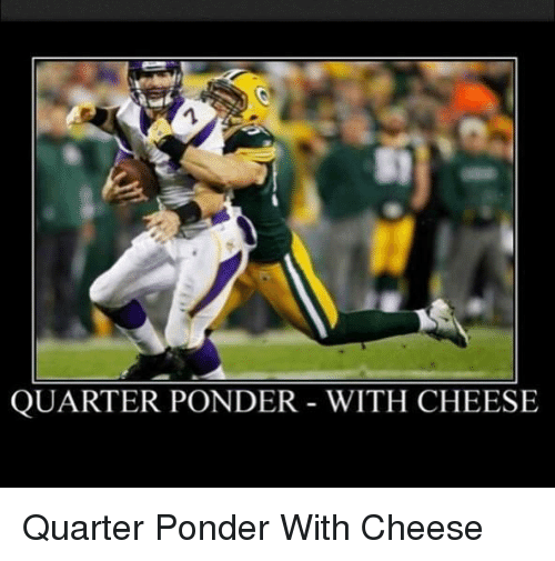 Memes, 🤖, and Cheese: QUARTER PONDER WITH CHEESE Quarter Ponder With Cheese