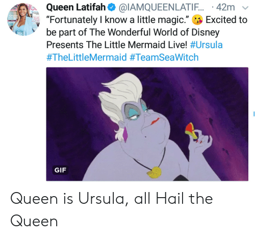 """the queen: Queen Latifah@IAMQUEENLATIF. 42m  """"Fortunately I know a little magic.""""  be part of The Wonderful World of Disney  Queen  Tial  Excited to  Presents The Little Mermaid Live! #Ursula  #TheLittleMermaid #TeamSeaWitch  GIF Queen is Ursula, all Hail the Queen"""