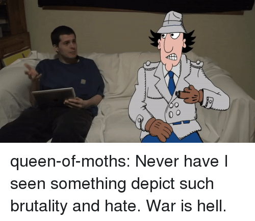 brutality: queen-of-moths: Never have I seen something depict such brutality and hate. War is hell.