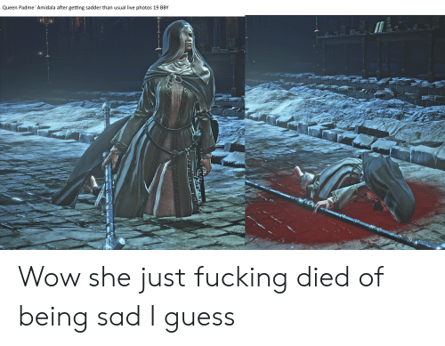 Padme Amidala: Queen Padme Amidala after getting sadder than usual live photos 19 BBY Wow she just fucking died of being sad I guess