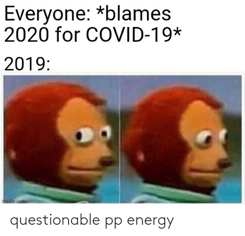 Questionable: questionable pp energy