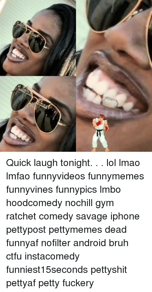 Android, Bruh, and Ctfu: Quick laugh tonight. . . lol lmao lmfao funnyvideos funnymemes funnyvines funnypics lmbo hoodcomedy nochill gym ratchet comedy savage iphone pettypost pettymemes dead funnyaf nofilter android bruh ctfu instacomedy funniest15seconds pettyshit pettyaf petty fuckery