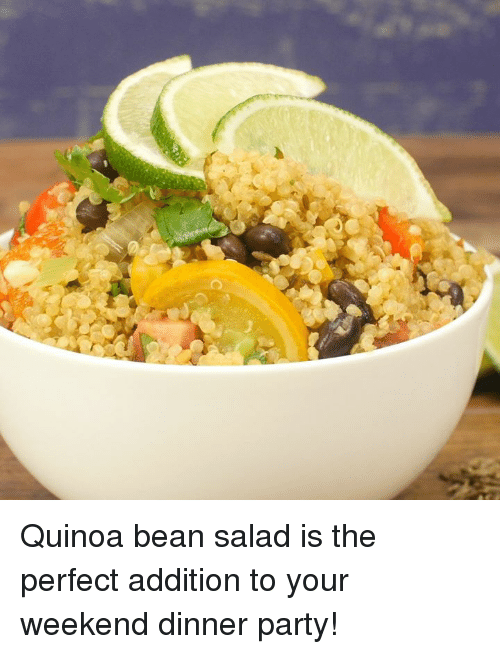 Dank, Party, and Quinoa: Quinoa bean salad is the perfect addition to your weekend dinner party!