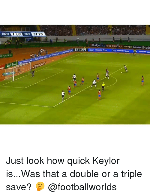 Memes, Budget, and 🤖: QUINTAS  31:25  Budget O Owurran monge Laser Just look how quick Keylor is...Was that a double or a triple save? 🤔 @footballworlds