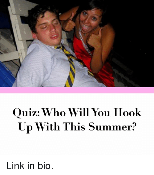 will we hook up quiz Page for quiz [7] vixen daily love  kind of hook up and if so, how was it never in my dreams yes, but it wasn't very good and it didn't continue yes and it.