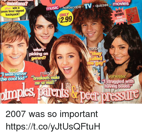 """Movies, Music, and Cool: quizzes movies  TV  oroscope  music  win a  jonas bros' signed  props  ONLY  backpack!  orbin  picking on  they  ml  """"I was never  Vanessa.  """"breakouts make  cool kid""""  struggled with  me so mad!"""" 2007 was so important https://t.co/yJtUsQFtuH"""