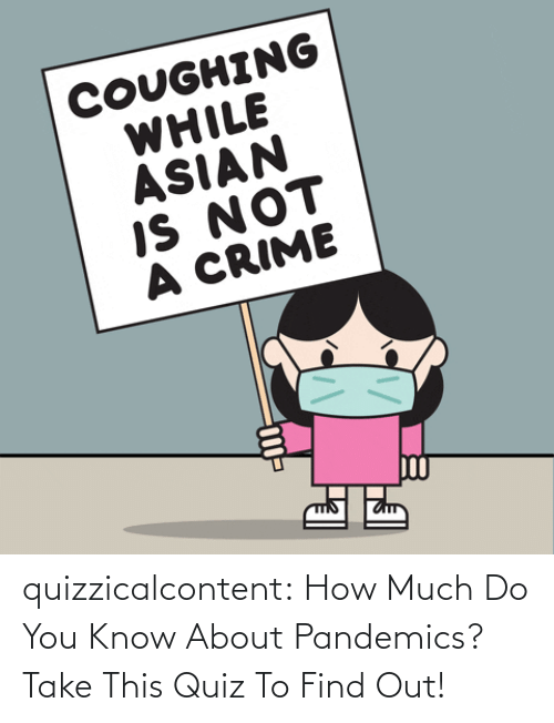 How Much: quizzicalcontent:    How Much Do You Know About Pandemics?  Take This Quiz To Find Out!