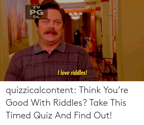 Think You: quizzicalcontent:  Think You're Good With Riddles? Take This Timed Quiz And Find Out!