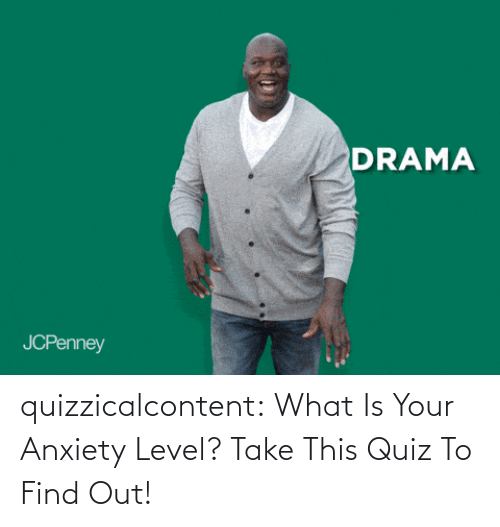 Test: quizzicalcontent:  What Is Your Anxiety Level? Take This Quiz To Find Out!