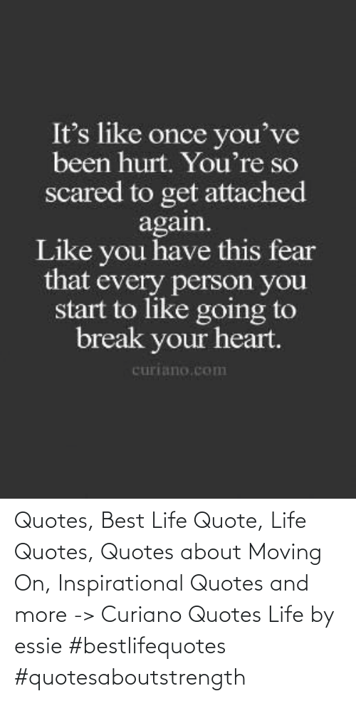 moving on: Quotes, Best Life Quote, Life Quotes, Quotes about Moving On, Inspirational Quotes and more -> Curiano Quotes Life by essie #bestlifequotes #quotesaboutstrength