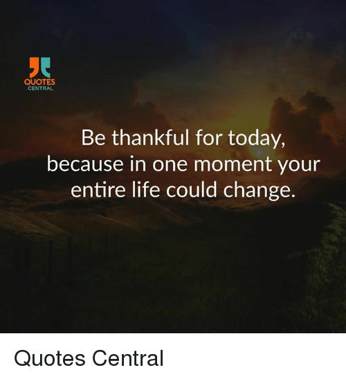 Thankful Of Life Quotes: 25+ Best Memes About Change