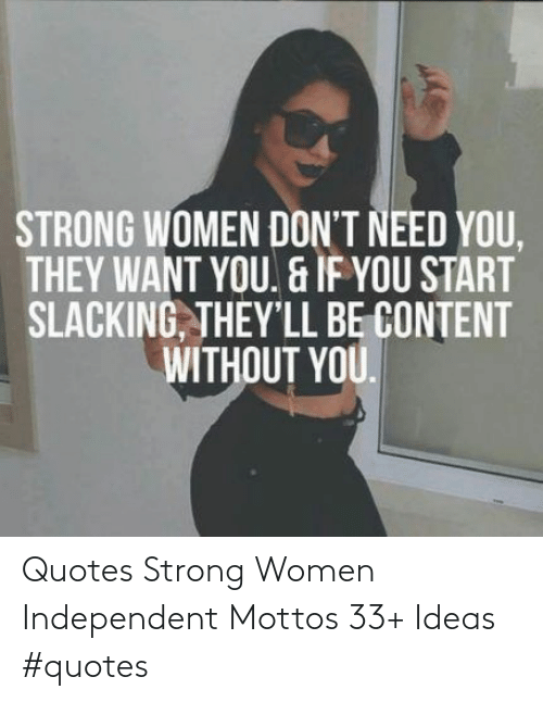 strong women: Quotes Strong Women Independent Mottos 33+ Ideas #quotes