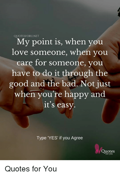 Quotesforunet My Point Is When You Love Someone When You Care For