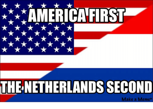 25+ Best Memes About America First Netherlands Second ...