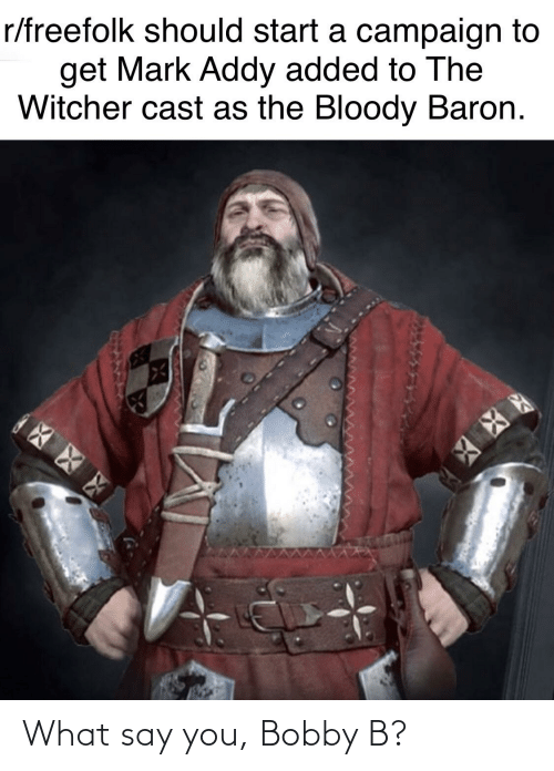 mark addy: r/freefolk should start a campaign to  get Mark Addy added to The  Witcher cast as the Bloody Baron. What say you, Bobby B?