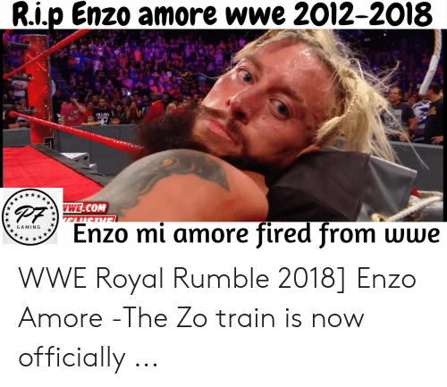 Wwe Royal: R.i.p Enzo amore wwe 2012-2018  VILLAIN  CLUB  p WE.COM  Enzo mi amore fired from wwe  GAMING WWE Royal Rumble 2018] Enzo Amore -The Zo train is now officially ...
