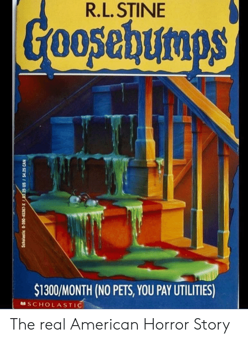 scholastic: R.L. STINE  3  $1300/MONTH (NO PETS, YOU PAY UTILITIES)  SCHOLASTIC The real American Horror Story