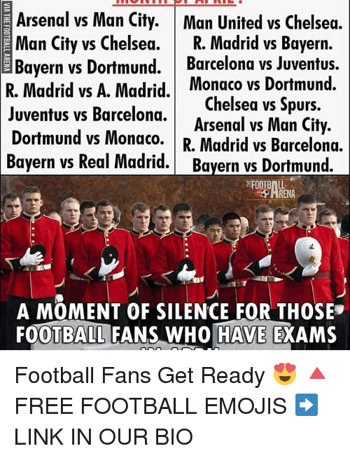juventus vs barcelona: R. Madrid vs Dortmund.  Man United vs Juventus.  Bayern.  Chelsea.  Dortmund.  vs vs Barcelona vs Monaco R. Madrid Man A. Chelsea.  Madrid. City  vs City vs vs Arsenal Man Bayern Chelsea vs Spurs  Juventus vs Barcelona.  Arsenal vs Man City.  Dortmund vs Monaco. R. Madrid vs Barcelona.  Bayern vs Real Madrid. Bayern vs Dortmund.  FOOTBALL  A MOMENT OF SILENCE FOR THOSE  FOOTBALL FANS WHO HAVE EXAMS Football Fans Get Ready 😍 🔺FREE FOOTBALL EMOJIS ➡️ LINK IN OUR BIO