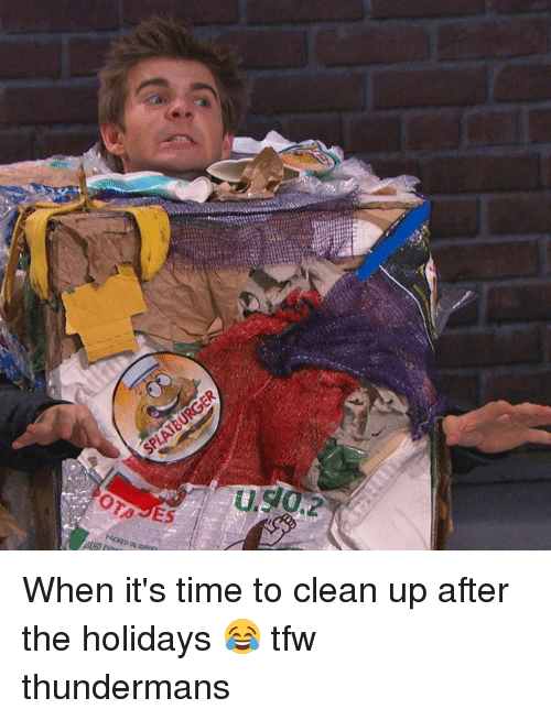 Memes, Tfw, and The Holiday: R  PACKED IN DAn When it's time to clean up after the holidays 😂 tfw thundermans
