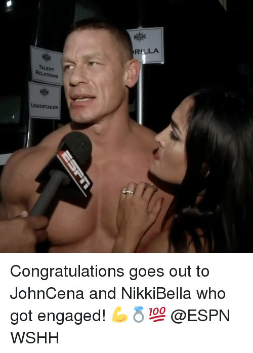 Espn, Memes, and Wshh: R  TALENT  RELATIONS  UNDERTAKER Congratulations goes out to JohnCena and NikkiBella who got engaged! 💪💍💯 @ESPN WSHH