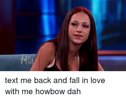 Funny: r. text me back and fall in love with me howbow dah