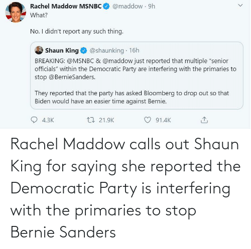 Democratic Party: Rachel Maddow calls out Shaun King for saying she reported the Democratic Party is interfering with the primaries to stop Bernie Sanders