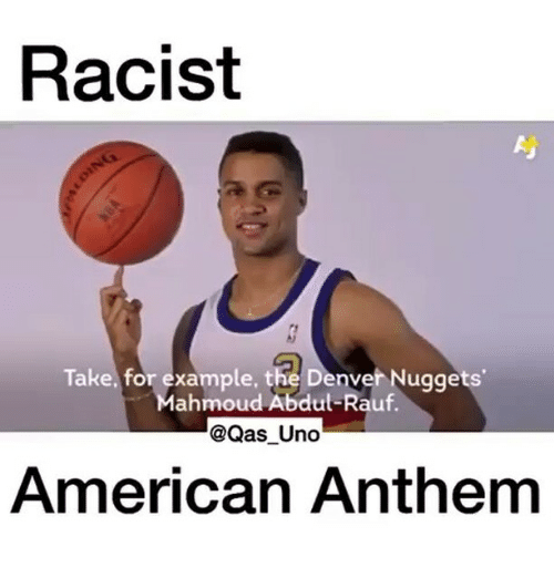 Racist Ay Take For Example The Denver Nuggets Ahmoud Abdul