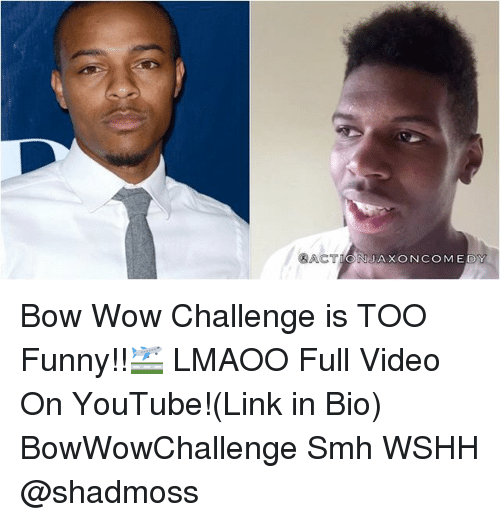 Funny, Memes, and Smh: RACT  N JAX ON COMEDY Bow Wow Challenge is TOO Funny!!🛫 LMAOO Full Video On YouTube!(Link in Bio) BowWowChallenge Smh WSHH @shadmoss