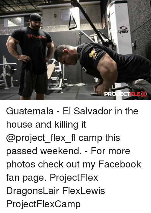 Memes, 🤖, and Guatemala: RAGDAN  CyBEX  PRO ECT Guatemala - El Salvador in the house and killing it @project_flex_fl camp this passed weekend. - For more photos check out my Facebook fan page. ProjectFlex DragonsLair FlexLewis ProjectFlexCamp