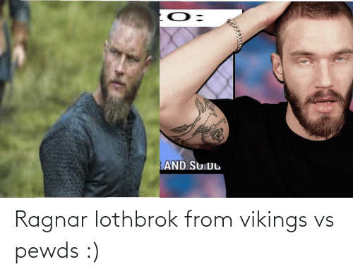 Ragnar Lothbrok: Ragnar lothbrok from vikings vs pewds :)