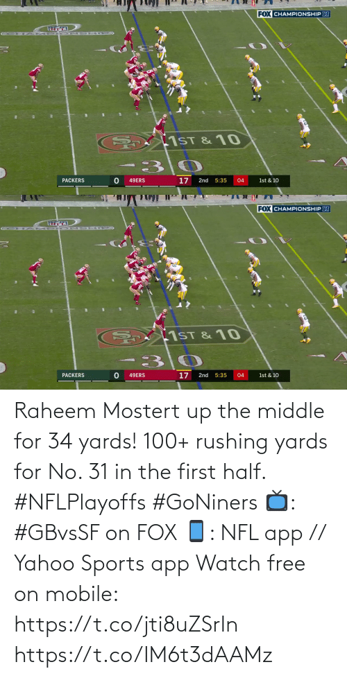Mobile: Raheem Mostert up the middle for 34 yards!  100+ rushing yards for No. 31 in the first half. #NFLPlayoffs #GoNiners  📺: #GBvsSF on FOX 📱: NFL app // Yahoo Sports app Watch free on mobile: https://t.co/jti8uZSrIn https://t.co/IM6t3dAAMz