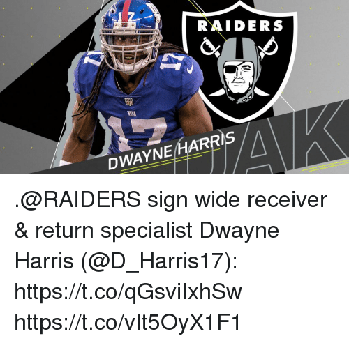 Memes, Raiders, and 🤖: RAIDERS  DWAYNE HARRIS .@RAIDERS sign wide receiver & return specialist Dwayne Harris (@D_Harris17): https://t.co/qGsviIxhSw https://t.co/vIt5OyX1F1