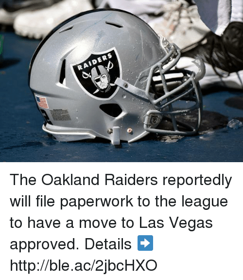 Oakland Raiders: RAIDERS The Oakland Raiders reportedly will file paperwork to the league to have a move to Las Vegas approved.  Details ➡️ http://ble.ac/2jbcHXO