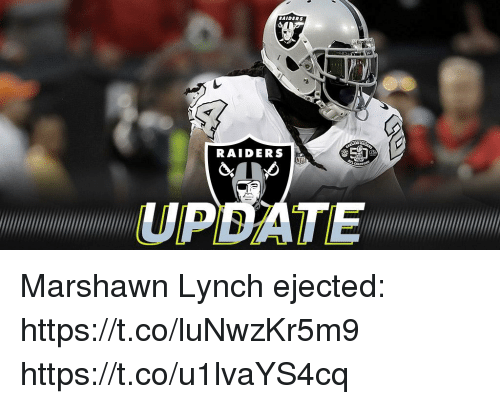 Marshawn Lynch: RAIDERS  UPBATE Marshawn Lynch ejected: https://t.co/luNwzKr5m9 https://t.co/u1lvaYS4cq