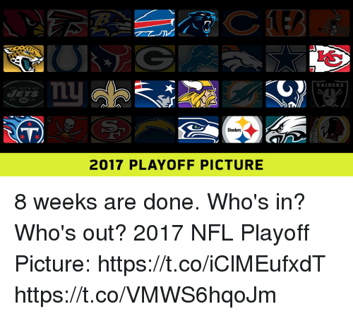Memes, Nfl, and Nfl Playoff: RAIDERS  VT  Steelers  2017 PLAYOFF PICTURE 8 weeks are done. Who's in? Who's out?  2017 NFL Playoff Picture: https://t.co/iClMEufxdT https://t.co/VMWS6hqoJm