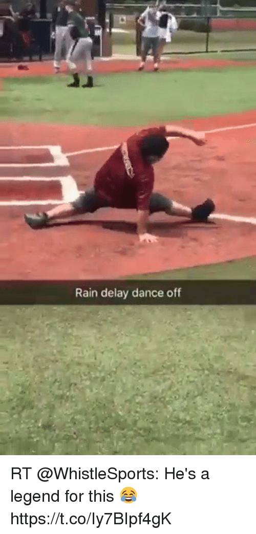 rain delay: Rain delay dance off RT @WhistleSports: He's a legend for this 😂 https://t.co/Iy7BIpf4gK